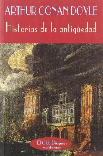 Historias de la Antigüedad (El Club Diógenes) por Arthur Conan Doyle