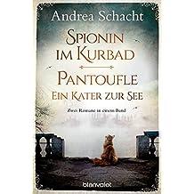 Spionin im Kurbad - Pantoufle. Ein Kater zur See: Zwei Romane in einem Band