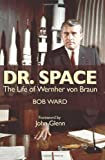 Dr. Space: The Life of Werner Von Braun