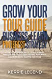 Grow Your Tour Guide Business: Learn Pinterest Strategy: How to Increase Blog Subscribers, Make More Sales, Design Pins, Automate & Get Website Traffic for Free (English Edition)