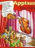 Applaus fürs Cello: Weitere Geschichten, Spiele, Ohren- und Fingertraining für junge Cellisten (1.-4. Lage)