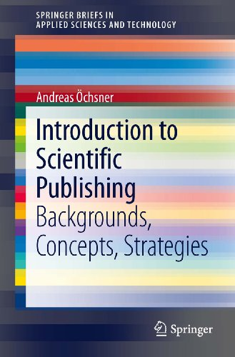 introduction-to-scientific-publishing-backgrounds-concepts-strategies-springerbriefs-in-applied-scie