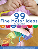 99 Fine Motor Ideas for Ages 1 to 5 (English Edition)