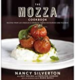 The Mozza Cookbook: Recipes from Los Angeles's Favorite Italian Restaurant and Pizzeria [ THE MOZZA COOKBOOK: RECIPES FROM LOS ANGELES'S FAVORITE ITALIAN RESTAURANT AND PIZZERIA ] by Silverton, Nancy (Author) Sep-27-2011 [ Hardcover ]