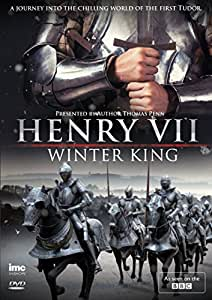 Henry VII - Winter King and the first Tudor (as seen on BBC) Presented by author Thomas Penn. [DVD]