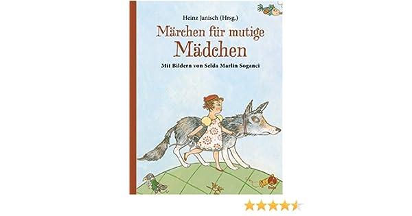 Märchen für mutige Mädchen (Boje): Amazon.de: Heinz Janisch, Selda ...