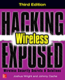 Hacking Exposed Wireless, Third Edition: Wireless Security Secrets & Solutions