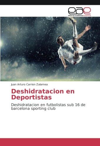 Deshidratacion en Deportistas: Deshidratacion en futbolistas sub 16 de barcelona sporting club