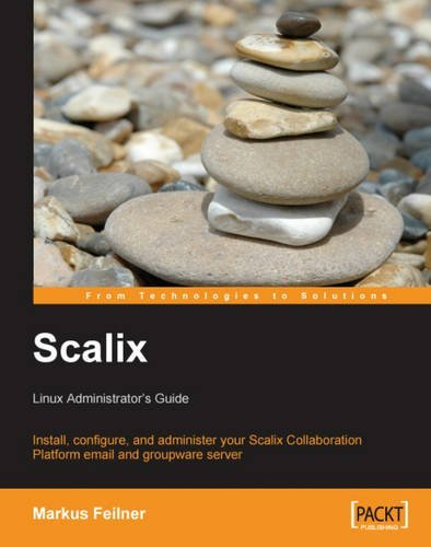 Scalix: Linux Administrator's Guide: Install, configure, and administer your Scalix Collaboration Platform email and groupware server by Markus Feilner (2008-04-28) par Markus Feilner