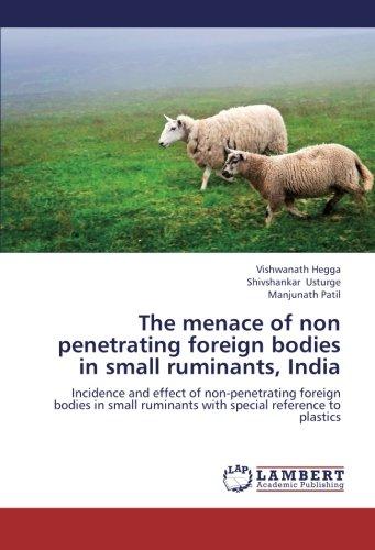 The Menace of Non Penetrating Foreign Bodies in Small Ruminants, India por Hegga Vishwanath