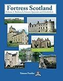 Fortress Scotland: Volume 2: Badenoch, Greater Speyside and Glenfiddich