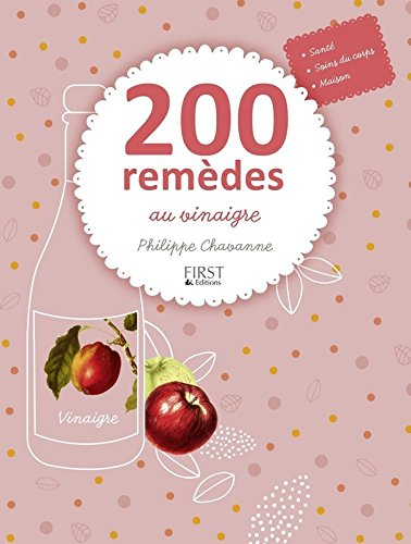 200 remèdes au vinaigre par Philippe Chavanne