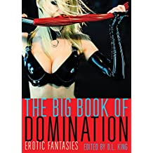 [(The Big Book of Domination : Erotic Fantasies)] [Edited by D. L. King ] published on (December, 2014)