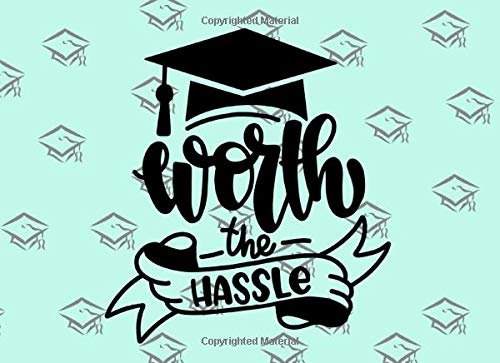 Worth The Hassle: Graduation Guest Book | Congratulations Guestbook For Girls Women | Graduate Day Party Keepsake Message Journal Book | College High School University Guest Book