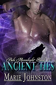 Ancient Ties (Pale Moonlight Book 2) by [Johnston, Marie]