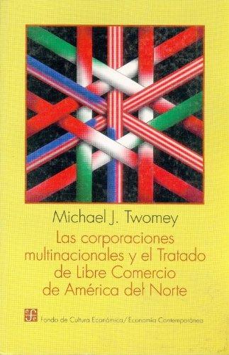 Las corporaciones multinacionales y el Tratado de Libre Comercio de America del Norte/The Multinational Corporation and the Treaty of Free North American Commerce por Michael J. Twomey