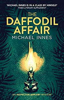 The Daffodil Affair (The Inspector Appleby Mysteries Book 7) by [Innes, Michael]