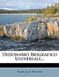 Dizionario Biografico Universale.