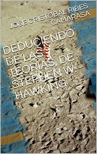 DEDUCIENDO DE LAS TEORIAS, DE STEPHEN W. HAWKING