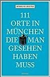 111 Orte in München, die man gesehen...