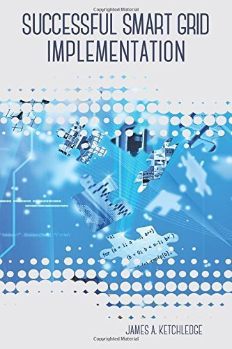 Successful Smart Grid Implementation by James A. Ketchledge (2015-06-17)