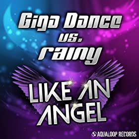 Giga Dance vs. Rainy-Like An Angel