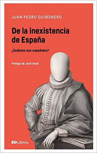 De la inexistencia de España: ¿Quiénes son españoles?