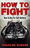 How To Fight: How To Box For Self-Defense