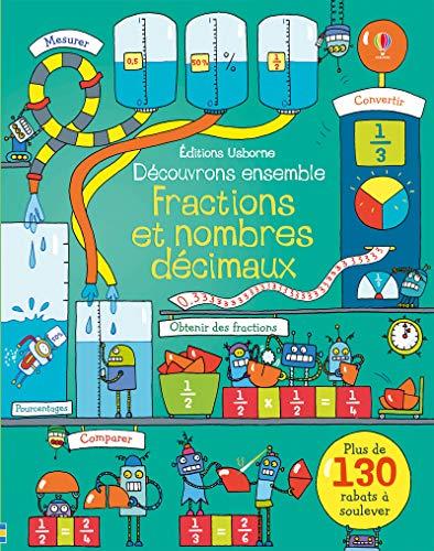 Découvrons ensemble Fractions et nombres décimaux par Rosie Dickins