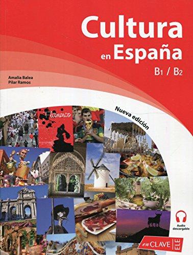 Cultura en España. Nueva edición (B1-B2) (Cultura e interculturalidad) por Amalia Balea y Pilar Ramos
