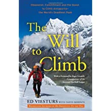 The Will to Climb: Obsession and Commitment and the Quest to Climb Annapurna--the World's Deadliest Peak by Ed Viesturs (2011-10-04)