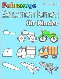Fahrzeuge Zeichnen Lernen Fur Kinder Schritt Fur Schritt Lernen