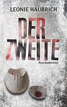 Der Zweite: Psychothriller (German Edition) by [Haubrich, Leonie]