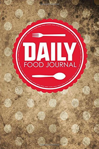 Daily Food Journal: Food Diary For Ibs, Food Journal Protein, Pregnancy Food Journal, Space For Meals, Amounts, Calories, Body Weight, Exercise & & Meds, Water, Vintage/Aged Cover: Volume 61