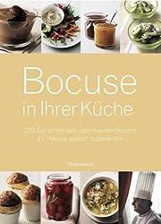 Bocuse in ihrer Küche: 220 Gerichte des Jahrhundertkochs zu Hause selbst zubereiten