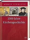 2000 Jahre Kirchengeschichte - Gesamtband - Armin Sierszyn