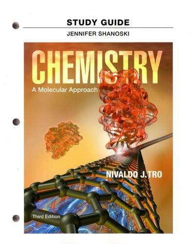 Study Guide for Chemistry: A Molecular Approach 3rd edition by Tro, Nivaldo J., Shanoski, Jennifer (2013) Paperback