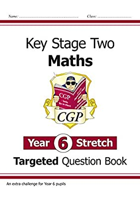 KS2 Maths Targeted Question Book: Challenging Maths - Year 6 Stretch (CGP KS2 Maths) from Coordination Group Publications Ltd (CGP)