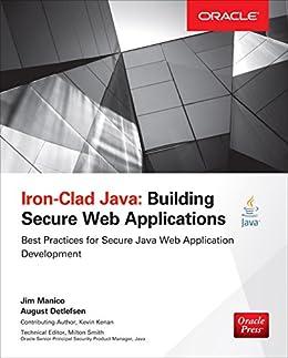 Iron-Clad Java: Building Secure Web Applications (Oracle Press) by [Manico, Jim, Detlefsen, August]
