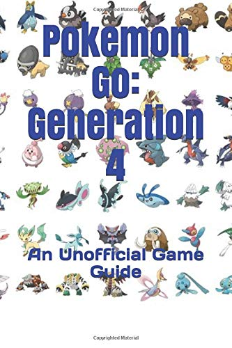 Pokemon Go: Generation 4: An Unofficial Game Guide por Dr. Vincent Verret