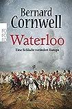 Waterloo: Eine Schlacht verändert Europa