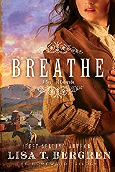 Breathe: A Novel (The Homeward Trilogy) di [Bergren, Lisa T.]