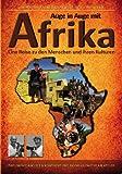 Auge in Auge mit Afrika Eine Reise zu den Menschen und ihren Kulturen