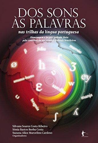 Dos sons às palavras: nas trilas da Língua Portuguesa (Portuguese Edition)