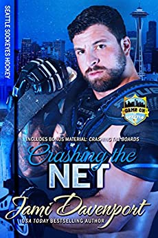 Crashing the Net: Seattle Sockeyes Hockey (Game On in Seattle Book 2) by [Davenport, Jami]