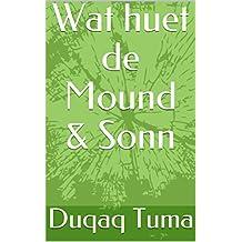 Wat huet de Mound & Sonn (Luxembourgish Edition)