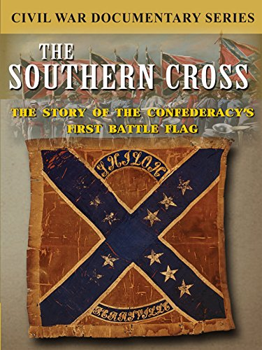 Confederate Flag Design (The Southern Cross: The Story of the Confederacy's First Battleflag in the Civil War [OV])