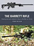 The Barrett Rifle: Sniping and anti-materiel rifles in the War on Terror (Weapon)