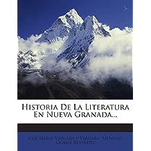 Historia De La Literatura En Nueva Granada...