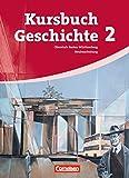 Kursbuch Geschichte - Baden-Württemberg: Band 2 - Von 1945 bis zur Gegenwart: Schülerbuch